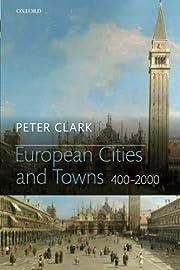 European Cities and Towns: 400-2000 de Peter…