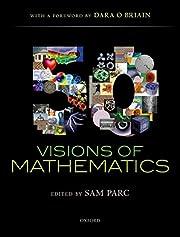 50 Visions of Mathematics – tekijä: Sam…