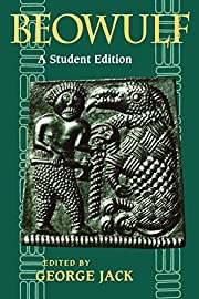 Beowulf: A Student Edition by George Jack