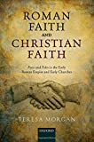 Roman Faith and Christian Faith: Pistis and Fides in the Early Roman Empire and Early Churches book cover