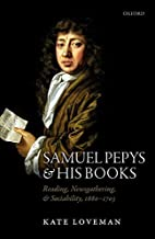 Samuel Pepys and his Books: Reading,…