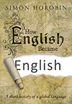 How English Became English: A Short History…