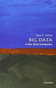 Big Data: A Very Short Introduction av Dawn…