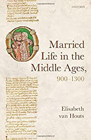 Married Life in the Middle Ages, 900-1300 av…