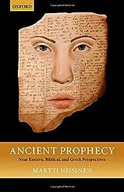 Ancient Prophecy: Near Eastern, Biblical,…