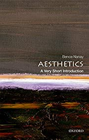 Aesthetics: A Very Short Introduction (Very…