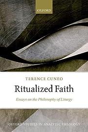 Ritualized Faith: Essays on the Philosophy…
