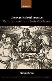 Communicatio Idiomatum: Reformation…