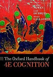 The Oxford Handbook of 4E Cognition (Oxford…