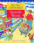 My First Oxford Spanish Words by Neil Morris