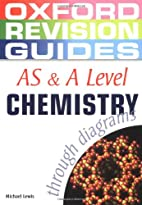 AS and A Level Chemistry through Diagrams…