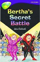 Bertha's Secret Battle by John Coldwell