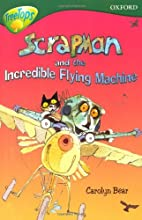 Scrapman and the Incredible Flying Machine…
