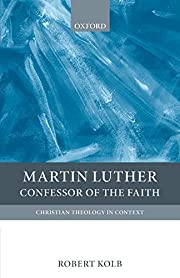 Martin Luther: Confessor of the Faith…