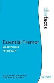 Essential Tremor (The Facts) de Mark Plumb