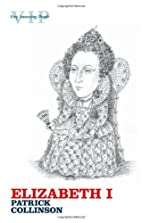 Elizabeth I (Very Interesting People) by…