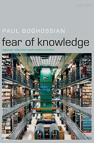 Fear of knowledge, by Boghossian, P.