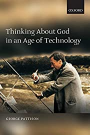 Thinking about God in an Age of Technology…