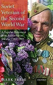 Soviet Veterans of World War II: A Popular…