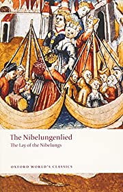 The Nibelungenlied: The Lay of the Nibelungs…