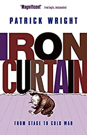 Iron Curtain: From Stage to Cold War –…