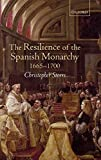 The resilience of the Spanish monarchy, 1665-1700 / Christopher Storrs