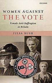 Women Against the Vote: Female…