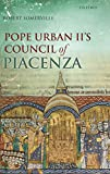 Pope Urban II's Council of Piacenza : March 1-7, 1095 / Robert Somerville