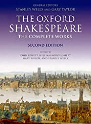 The Complete Works (Oxford Shakespeare) - William Shakespeare, John Jowett, Gary Taylor