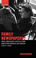 Family Newspapers?: Sex, Private Life, and…
