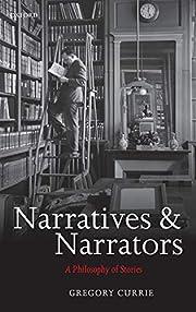 Narratives and Narrators: A Philosophy of…