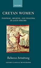 Cretan Women: Pasiphae, Ariadne, and Phaedra…