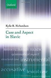 Case and Aspect in Slavic (Oxford…