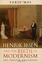 Henrik Ibsen and the Birth of Modernism:…