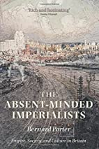 The absent-minded imperialists : empire,…