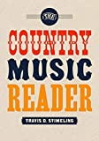 The country music reader / Travis D. Stimeling