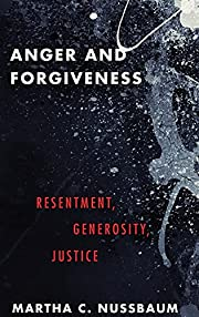 Anger and Forgiveness: Resentment,…
