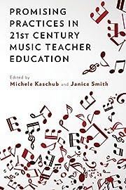 Promising Practices in 21st Century Music…