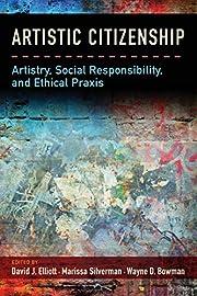 Artistic Citizenship: Artistry, Social…