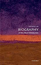 Biography: A Very Short Introduction by…