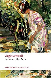 Between the Acts (Oxford World's Classics)…