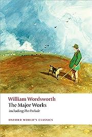 William Wordsworth - The Major Works:…