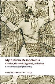 Myths from Mesopotamia: Creation, the Flood,…