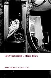 Late Victorian Gothic Tales (Oxford World's…