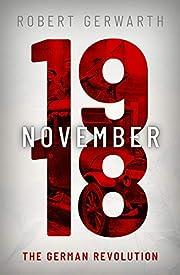 November 1918 : the German revolution by…