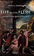 Life in the Flesh: An Anti-Gnostic Spiritual…