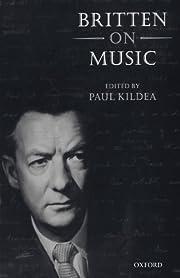 Britten on Music de Paul Kildea