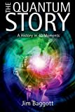 Review of The Quantum Story: A History in 40 Moments by Jim Baggott