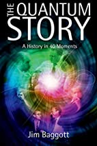 The Quantum Story: A History in 40 Moments…