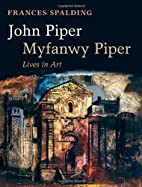 John Piper, Myfanwy Piper: Lives in Art by…